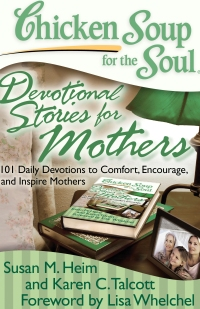 Chicken Soup for the Soul: Devolutional Stories for Mothers