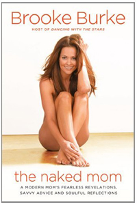 Brooke Burke The Naked Mom