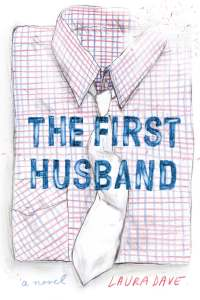 the first husband cover Book Guide 2011: Chick Lit favorites