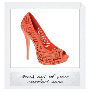 Break out of your comfort zone