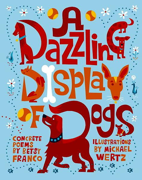 poems for dogs. a dazzling display of dogs