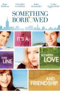 Something Borrowed comes home on DVD/Blu-ray August 16
