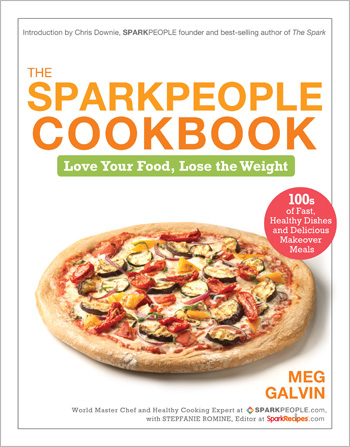The SparkPeople Cookbook: Love Your Food, Lose The Weigh