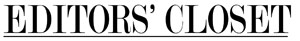 Editors' Closet