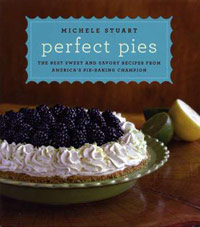 Perfect Pies: The Best Sweet and Savory Pies from America's Pie Baking Champion