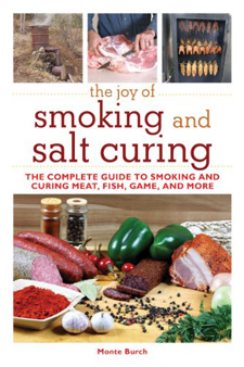 The Joy of Smoking and Salt Curing: The Complete Guide to Smoking and Curing Meat, Fish, Game, and More ($10)