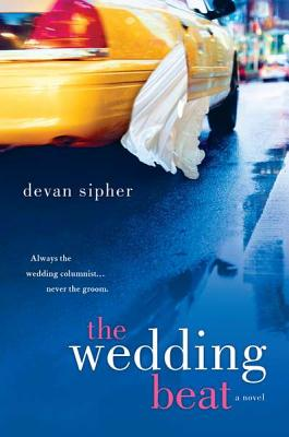 The Wedding Beat by Devan Sipher