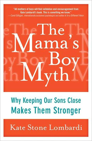 Mama's Boy Myth by Kate Stone Lombardi
