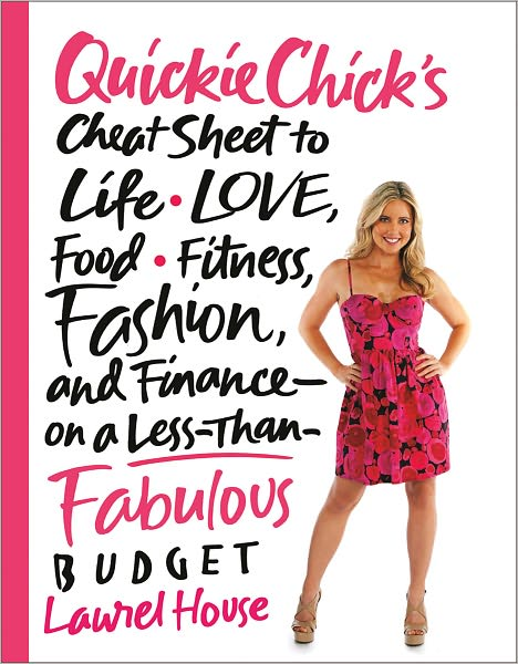 QuickieChick's Cheat Sheet to Life, Love, Food, Fitness, Fashion, and Finance on a Less Than Fabulous Budget cover