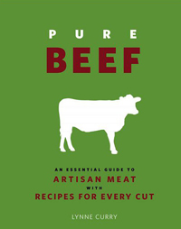 Pure Beef: An Essential Guide to Artisan Meat with Recipes for Every Cut ($27)