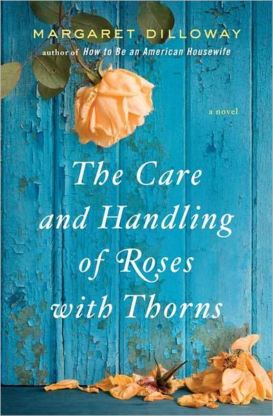 The Care and Handling of Roses with Thorns cover