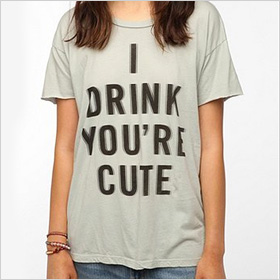 I Drink You're Cute shirt