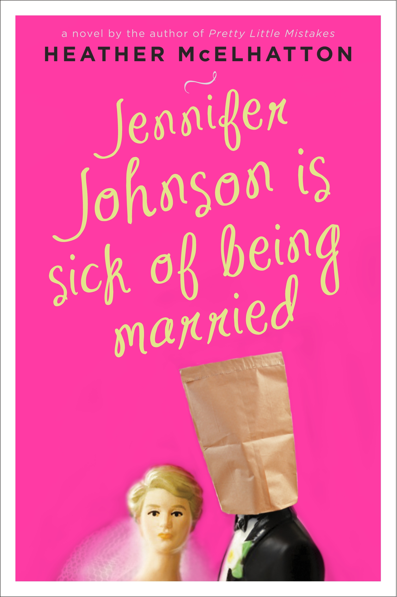 Jennifer Johnson is Sick of Being Married by Heather McElhatton