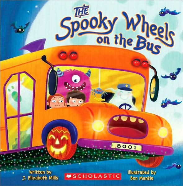 The Spooky Wheels on the Bus by J. Elizabeth Mills