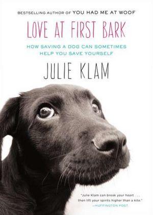 Love At First Bark by Julie Klam