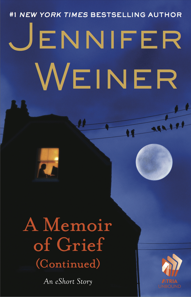 A Memoir of Grief (Continued) by Jennifer Weiner