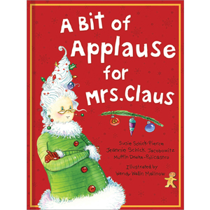 A Bit of Applause for Mrs. Claus Schick-Jacobowitz and Schick-Pierce