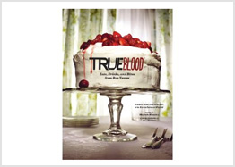 True Blood: Eats, Drinks, and Bites from Bon Temps, $17.