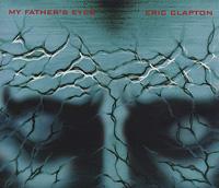 Eric Clapton - My Father's Eyes (1998)