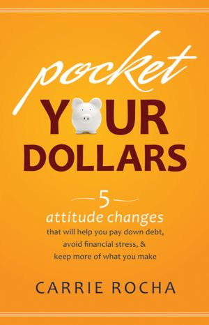 Pocket Your Dollars by Carrie Rocha