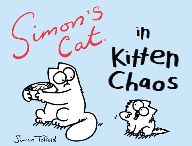 Simon's Cat: In Kitten Chaos