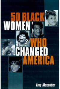 50 Black WOmen Who Changed America