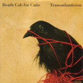 Transatlanticism Death Cab for Cutie