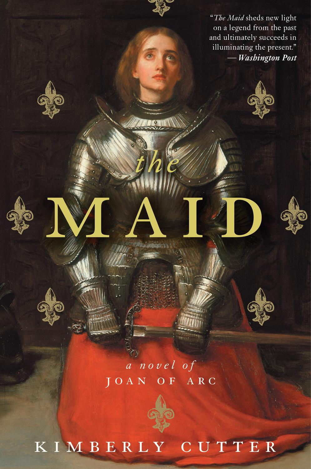 The Maid: A Novel of Joan of Arc by Kimberly Cutter