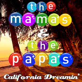 California dreamin mamas and the papas