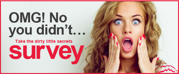 The Dirty Little Secrets Survey