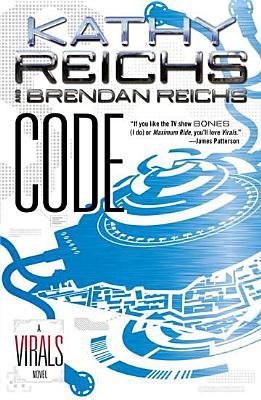 Code (Virals #3) by Kathy Reichs and Brendan Reichs