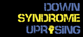 Down Syndrome Uprising