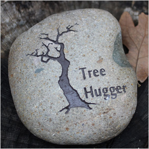 Tree Hugger engraved rock