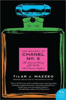 Secret of Chanel No. 5 by Tilar J. Mazzeo