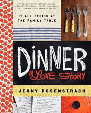 Dinner: A Love Story by Jenny Rosentrach