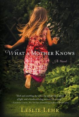 What a Mother Knows by Leslie Lehr