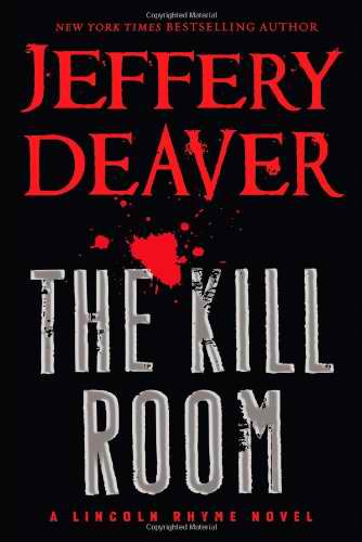 The Kill Room: A Lincoln Rhyme Novel by Jeffery Deaver