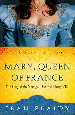 Mary Queen of France by Jean Plaidy