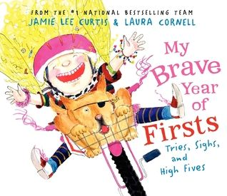 My Brave Year of Firsts by Jamie Lee Curtis