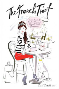 The French Twist: 12 Secrets to Decadent Dining and Natural Weight Managemen