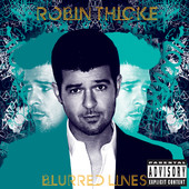 Blurred Lines, Robin Thicke featuring T.I. & Pharrell Williams