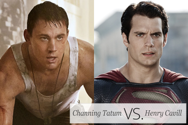 Who's Hotter: Channing Tatum or Henry Cavill