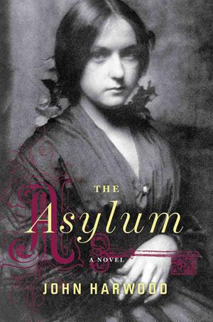 The Asylum by John Harwood book cover