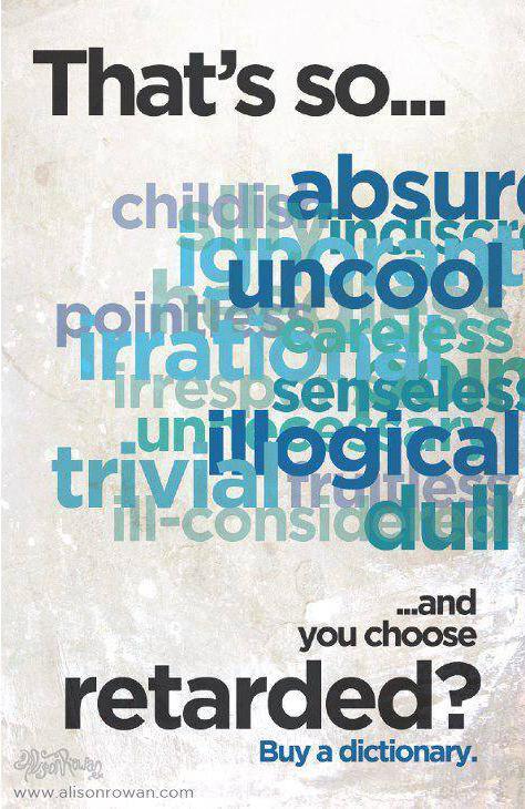 Choosing words- retarded