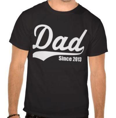 Dad since 2013 tee