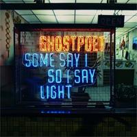 Ghostpoet, Some Say I So I Say Light