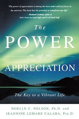 The Power of Appreciation: The Key to a Vibrant Life by Noelle C. Nelson