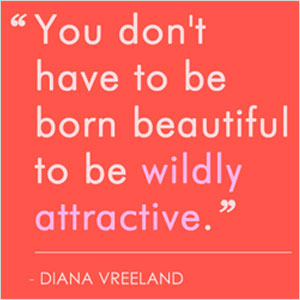 Quote Diana Vreeland - attractive | Sheknows.com