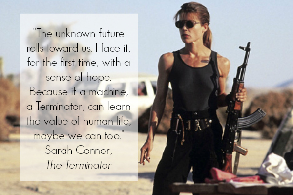 The Terminator Inspirational Quote