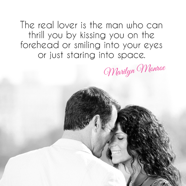 Old Love Quotes : The real lover is the man who can thrill you by kissing your forehead ...